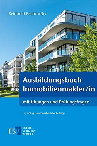 Ausbildungsbuch Immobilienmakler/in: mit Übungen und Prüfungsfragen