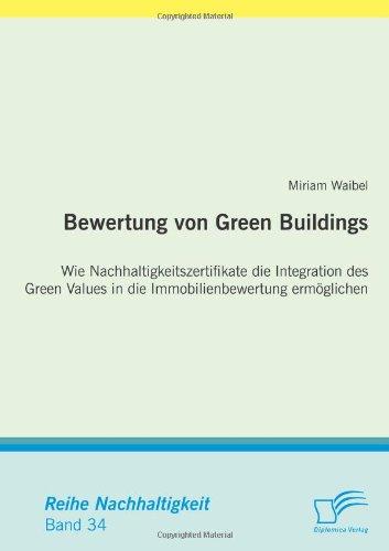 34: Bewertung von Green Buildings: Wie Nachhaltigkeitszertifikate die Integration des Green Values in die Immobilienbewertung ermöglichen