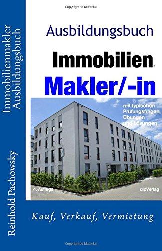 Immobilienmakler Ausbildungsbuch (Immobilien-Ausbildungsbücher)