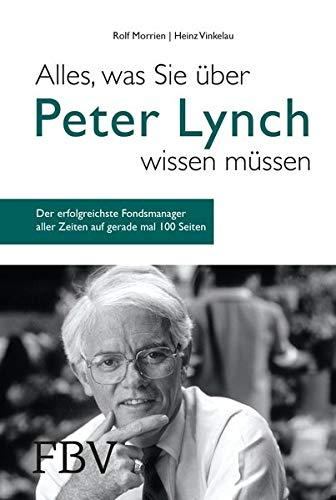 Alles, was Sie über Peter Lynch wissen müssen: Der erfolgreichste Fondsmanager aller Zeiten auf gerade mal 100 Seiten