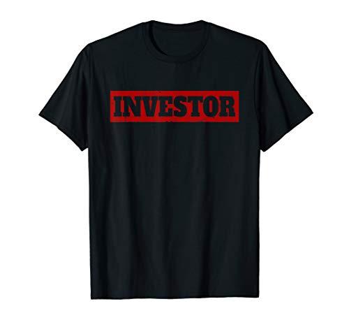 Investor für Investoren, Berater und Finanzgurus T-Shirt