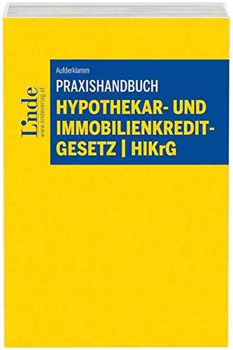 Praxishandbuch Hypothekar- und Immobilienkreditgesetz | HIKrG