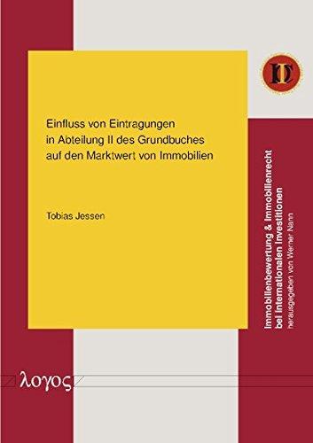 Einfluss von Eintragungen in Abteilung II des Grundbuches auf den Marktwert von Immobilien (Immobilienbewertung & Immobilienrecht bei internationalen Investitionen, Band 12)