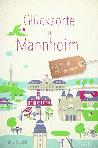 Glücksorte in Mannheim: Fahr hin und werd glücklich