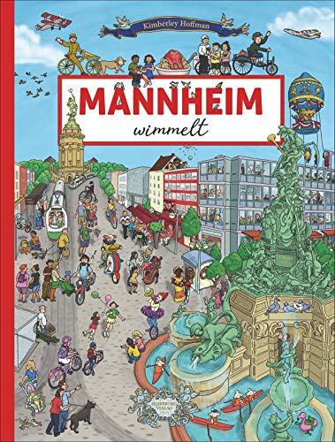 Mannheim wimmelt. Mit den lustigen Kornmäusen auf Entdeckungstour in der Quadratestadt, vom Friedrichsplatz bis zum kurfürstlichen Schloss. Ein Wimmelbuch für die ganze Familie.