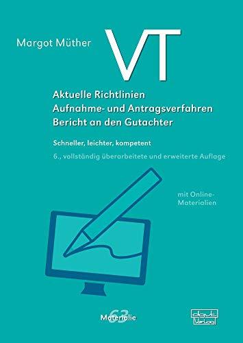VT - Aktuelle Richtlinien, Aufnahme- und Antragsverfahren, Bericht an den Gutachter. Schneller, leichter, kompetent (Materialien)