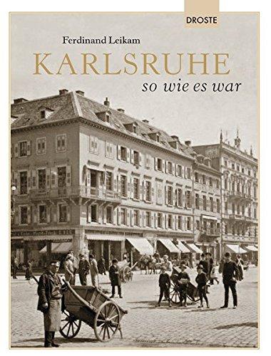Karlsruhe so wie es war