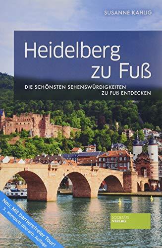 Heidelberg zu Fuß. Reiseführer. 3. Auflage. Inkl. 9 Touren für mobilitätseingeschränkte Reisende. Barrierefreies Reisen. (zu Fuß / Die schönsten Sehenswürdigkeiten zu Fuß entdecken)